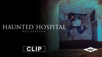 HAUNTED HOSPITAL: HEILSTATTEN Exclusive Clip