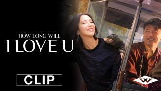 How Long Will I Love U exclusive clip