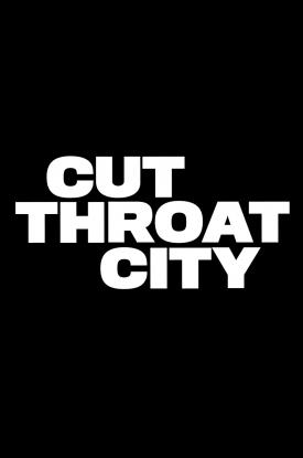 CUT THROAT CITY Teaser Poster released by independent film distributor, Well Go USA
