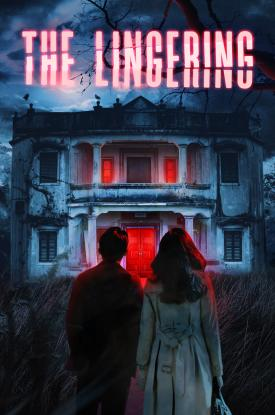 The Lingering (2019) Official Movie Poster Art by Well Go USA