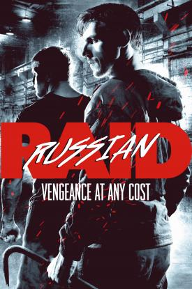 Official poster art for Russian Raid starring Ivan Kotik-Well Go USA