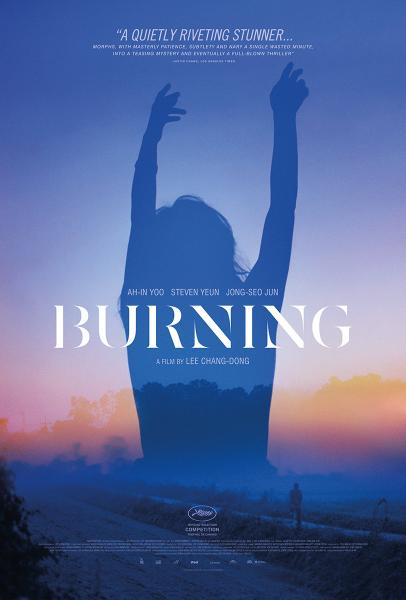 BURNING (2018) Well Go USA official poster, certified fresh on Rotten Tomatoes.