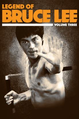 Legend of Bruce Lee: Volume 3