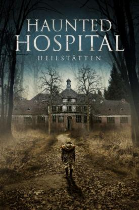 HAUNTED HOSPITAL: HEILSTATTEN