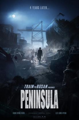 Train to Busan Presents: Peninsula continues to bring zombie horror action and drama to the Korean peninsula-official PENINSULA movie poster