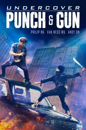 Official key art for Chinese action film UNDERCOVER PUNCH & GUN by Well Go USA Entertainment