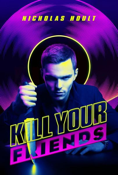 Kill Your Friends (2016) - Official movie poster by Well Go USA